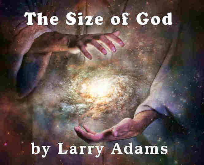 astrovisions blog, The Size of God